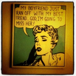 """Photo : #comic women saying """"my BF just ran off with my best friend GOD I'm gonna miss her"""