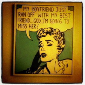 "Photo : #comic women saying ""my BF just ran off with my best friend GOD I'm gonna miss her"